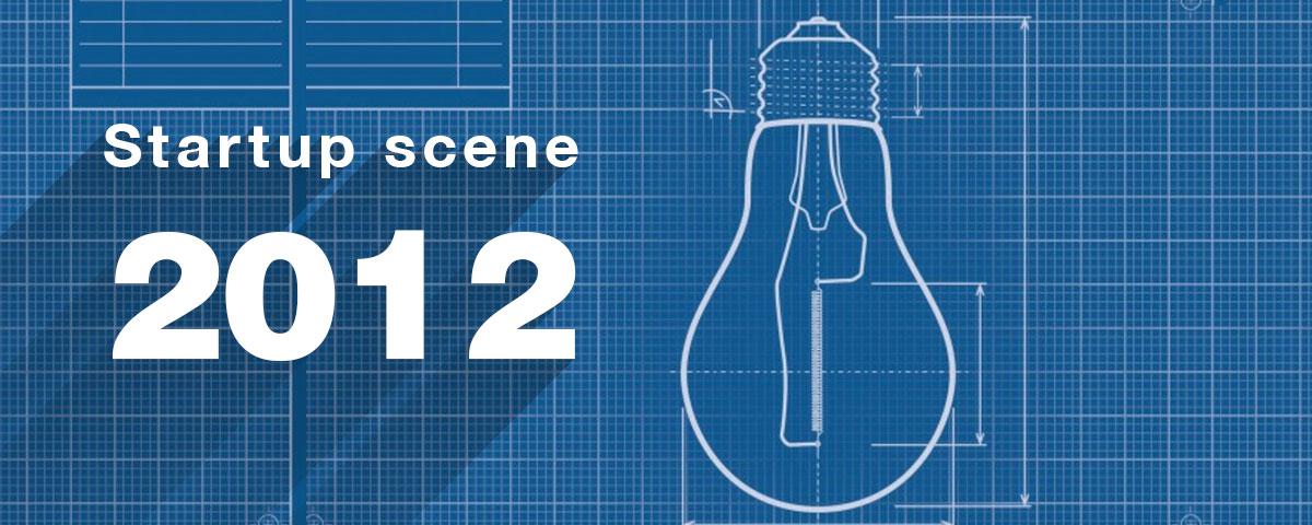 Startup scene 2012